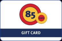 85Main gift card